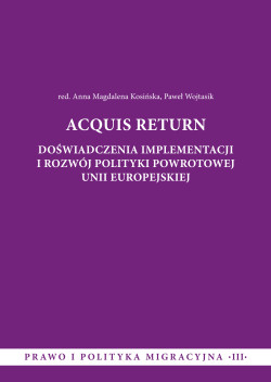 Acquis Return. The experience of implementation and development of the return policy of the European Union